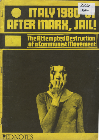 Italy 1980-81: After Marx, Jail!